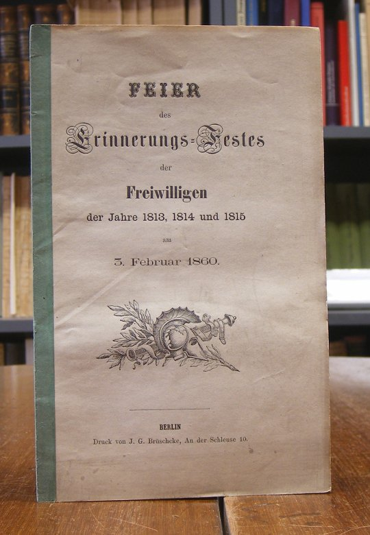 Feier des Erinnerungs-Festes der Freiwilligen der Jahre 1813, 1814 und 1815 am 3. Februar 1860.