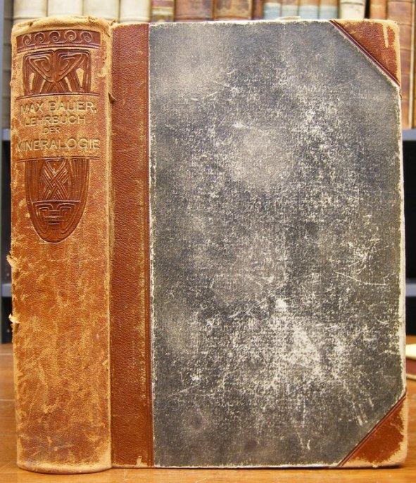 Bauer, Max: Lehrbuch der Mineralogie. Zweite, völlig neubearbeitete Auflage. Mit 670 Figuren.