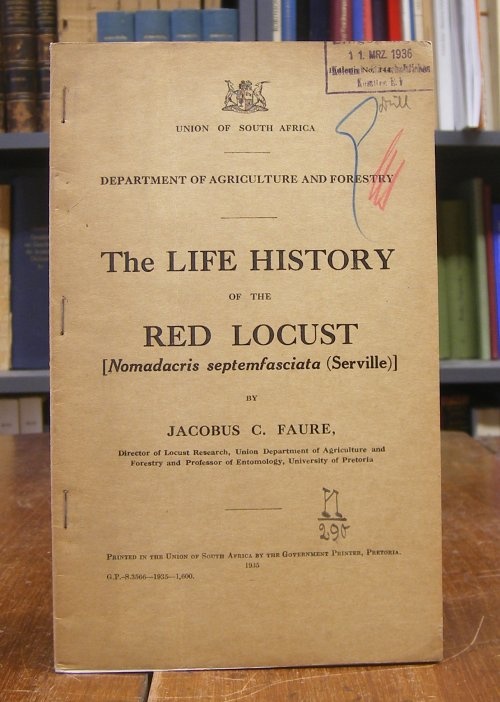 Faure, Jacobus C.: The Life History of the Red Locust [Nomadacris septemfasciata (Serville)]. With 5 colored plates.
