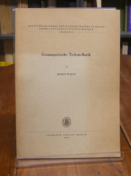 Wiese, Horst: Geomagnetische Tiefentellurik. Mit 74 Abb. und 27 Tabellen.