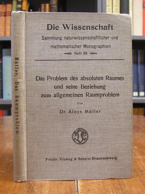 Müller, Aloys: Das Problem des absoluten Raumes und seine Beziehung zum allgemeinen Raumproblem.