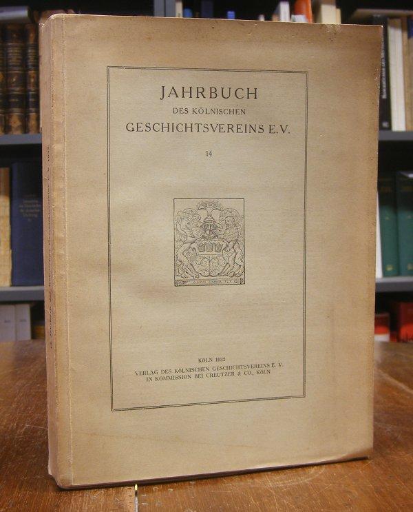 Jahrbuch des Kölnischen Geschichtsvereins. Band 14. Mit Abb. auf Tafeln und im Text.