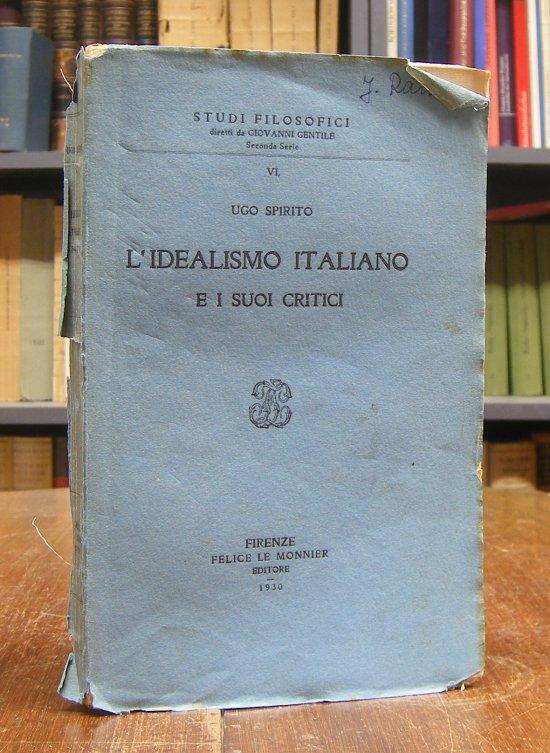 Spirito, Ugo: L'Idealismo Italiano e i suoi critici.