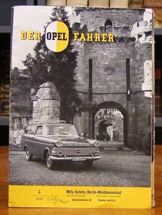 Opel AG Rüsselsheim: Der Opel Fahrer. Heft 5, 1961. Kundenzeitschrift. Hier ein Exemplar mit Firmanaufdruck von Willy Dahms. Berlin Waidmannslust (Aral-Großtankstelle - Autorisierter Opel-Dienst). Mit Abb.