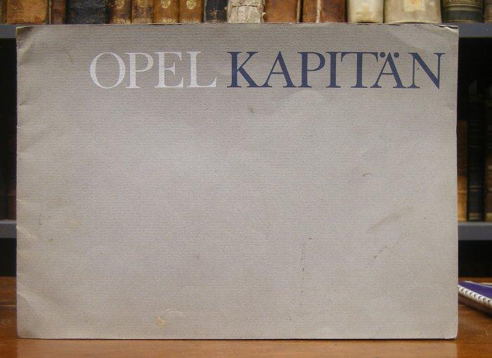Opel Kapitän: Von allen Seiten bewundert: der neue Opel Kapitän. Farbig illustrierte Werbeschrift zum Flagschiff des Opel Konzerns.