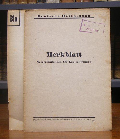 Deutsche Reichsbahn: Merkblatt Notverbindungen bei Zugtrennungen. Mit Abb.