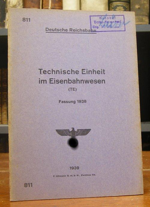 Deutsche Reichsbahn: Technische Einheit im Eisenbahnwesen (TE). Fassung 1938.