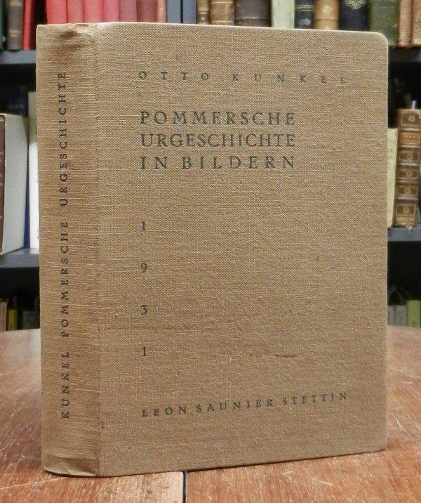 Kunkel, Otto: Pommersche Urgeschichte in Bildern. Text und Tafelteil cplt. in einer Mappe