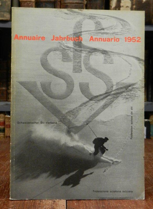 Schweizerischer Ski Verband (SSV) / Federation Suisse de Ski (FSS) / Federazione Sciatoria Svizzera (FSS): Jahrbuch - Annuaire - Annuario, Vol. XLVI, 1952. Mit Abbildungen.