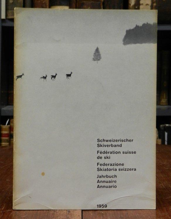 Schweizerischer Ski Verband (SSV) / Federation Suisse de Ski (FSS) / Federazione Skiatoria Svizzera (FSS): Jahrbuch - Annuaire - Annuario, Vol. LIII, 1959. Mit Abbildungen.