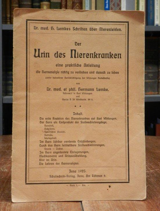 Lemke, Hermann: Der Urin des Nierenkranken eine praktische Anleitung die Harnanalyse richtig zu verstehen und danach zu leben (unter besonderer Berücksichtigung der Wildunger Verhältnisse).