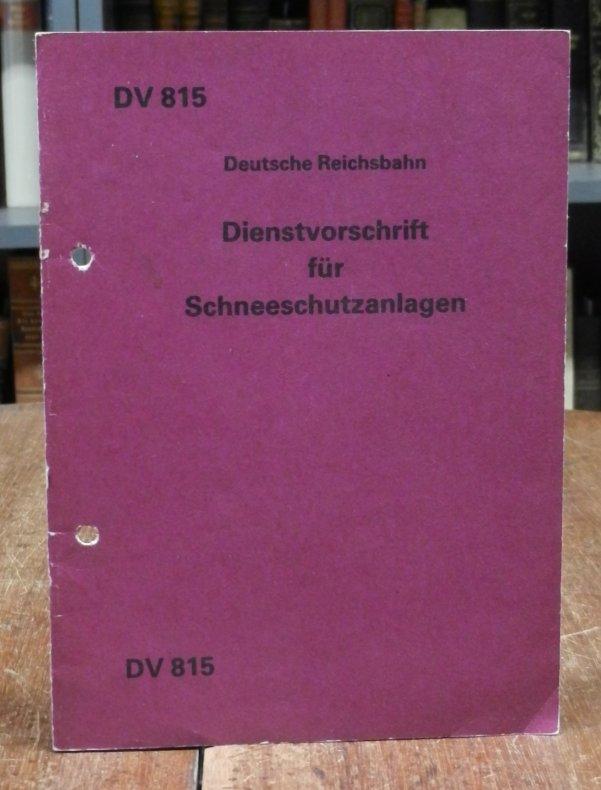 Deutsche Reichsbahn: Dienstvorschrift für Schneeschutzanlagen. Gültig ab 1. August 1980.