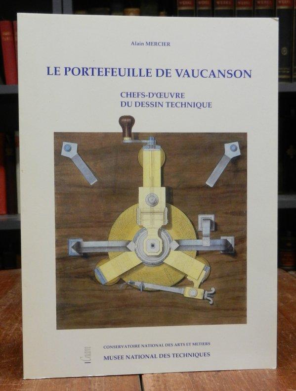 Mercier, Alain: Le Portefeuille de Vaucanson. Chefs-d'Oeuvre du dessin technique.