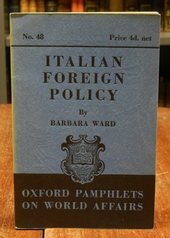 Oxford Pamphlets on World Affairs No. 48 - Ward, Barbara: Italian Foreign Policy.