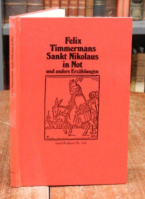 Timmerman, Felix: Felix Timmermans Sankt Nikolaus in Not und andere Erzählungen. Mit Zeichnungen des Dichters. 323.-326. Tsd. Bildeinband.
