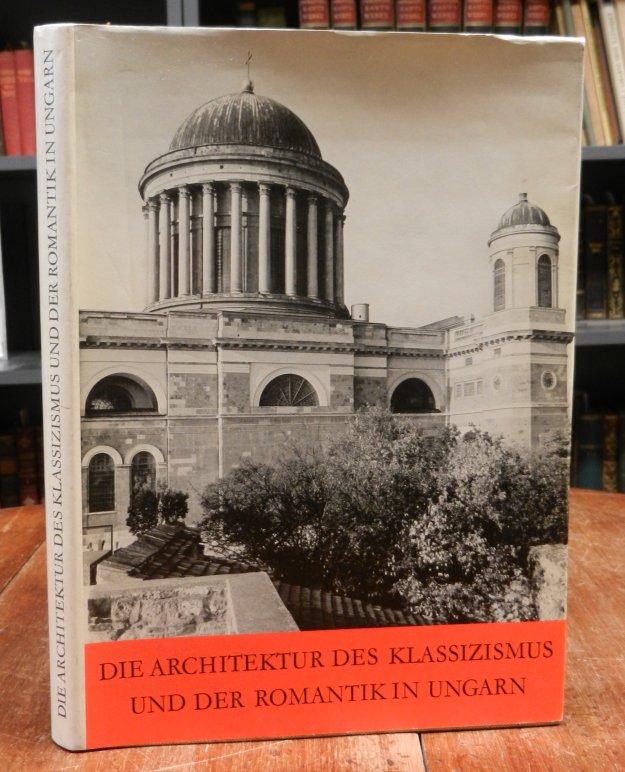 Zador, Anna: Die Architektur des Klassizismus und der Romantik in Ungarn. Mit zahlreichen Abbildungen.