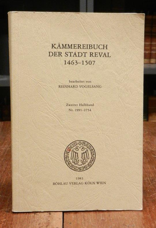 Vogelsang, Reinhard: Kämmereibuch der Stadt Reval [heute Tallinn] 1463-1507. Zweiter Halbband (einzeln), Nr. 1991-2754.