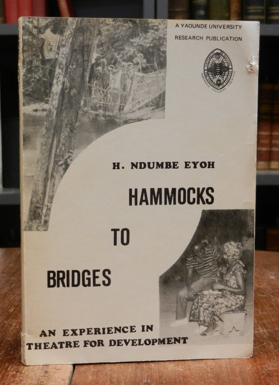 Ndumbe Eyoh, H.: Hammocks to Bridges. An experience in theatre for development. Report of the workshop on theatre for integrated rural development, Kumba, Cameroon 1-16 December 1984. With pictures.