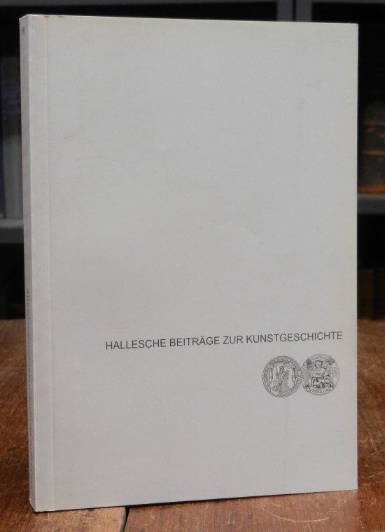 Schenkluhn, Wolfgang (Hg.): 100 Jahre Kunstgeschichte an der Martin-Luther-Universität Halle-Wittenberg. Personen und Werk. [= Hallesche Beiträge zur Kunstgeschichte, Heft 5/6].