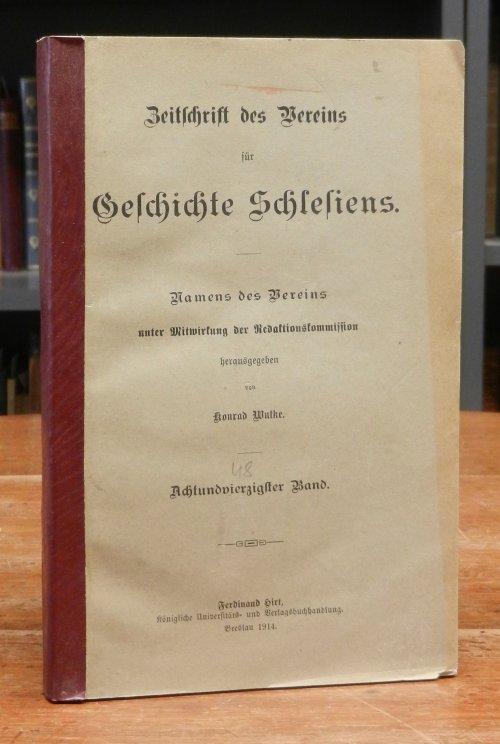 Wutke, Konrad (Hg.): Zeitschrift des Vereins für Geschichte Schlesiens. Namens des Vereins und unter Mitwirkung der Redaktionskommission. Achtundvierzigster (48.) Band.