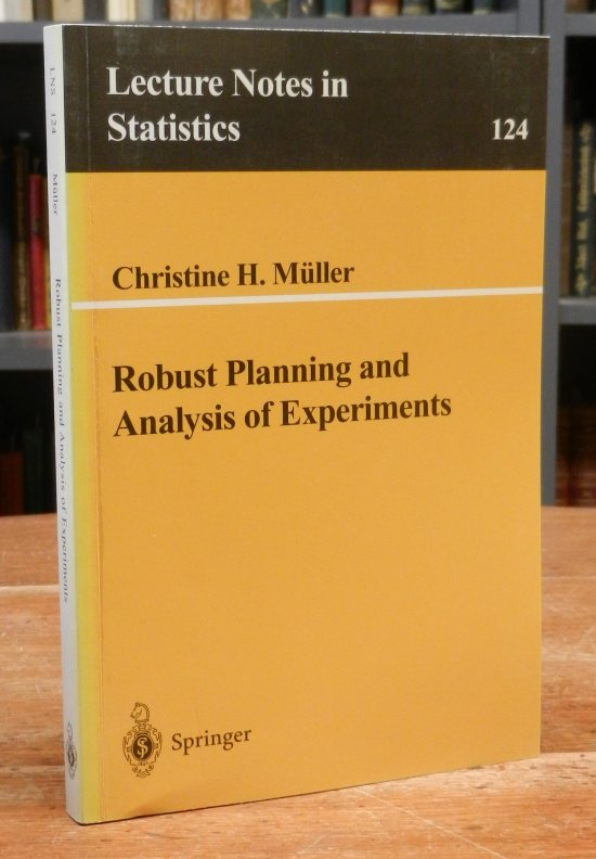 Müller, Christine H.: Robust Planning and Analysis of Experiments.