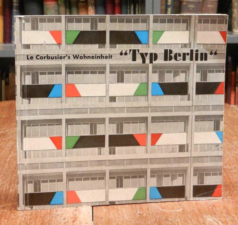 """Le Corbusier: Le Corbusier's Wohneinheit am Heilsberger Dreieck """"Typ Berlin"""". Hg.: Frithjof Müller-Reppen. Mit Abbildungen. 0"""
