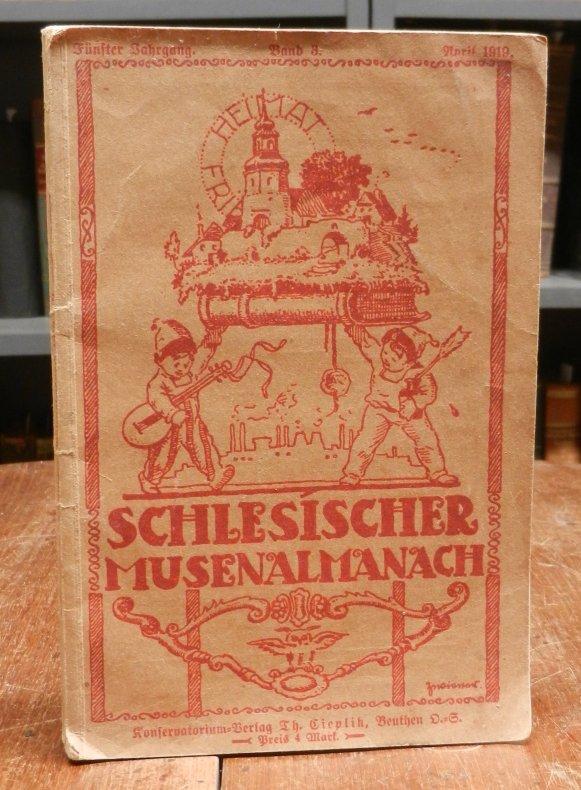 Schlesischer Musenalmanach. Vierteljahrsbücher für schlesische Kunst. Begründet und hg. von Wilhelm Wirbitzky. Fünfter Jahrgang, 3. Vierteljahrsband.