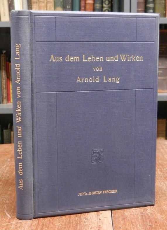 Lang, Arnold - Ernst Haeckel / Karl Hescheler / Hugo Eisig: Aus dem Leben und Wirken von Arnold Lang. Dem Andenken des Freundes und Lehrers gewidmet. Mit einem Titelbild und elf Tafeln.