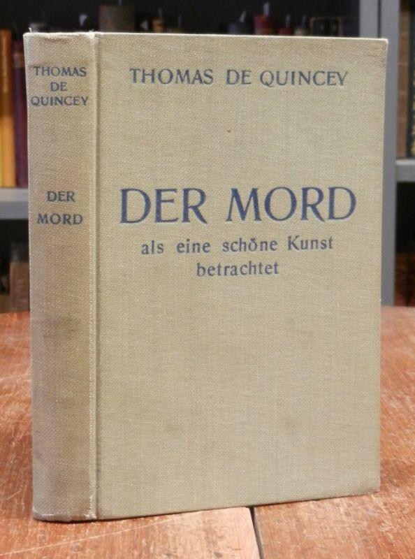 Quincey, Thomas de: Der Mord als eine schöne Kunst betrachtet. Die Übersetzung stammt von alfred Peuker, der Einband von Marcus Behmer.