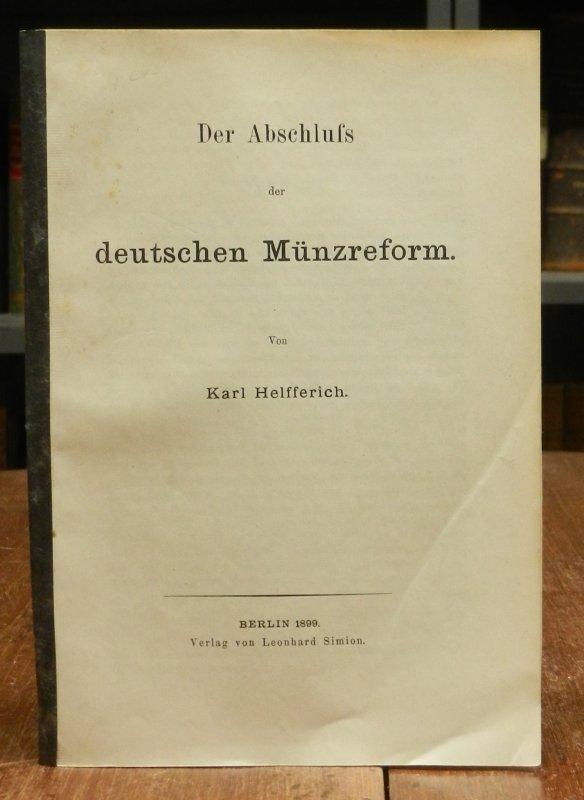 Helfferich, Karl: Der Abschluss der deutschen Münzreform.
