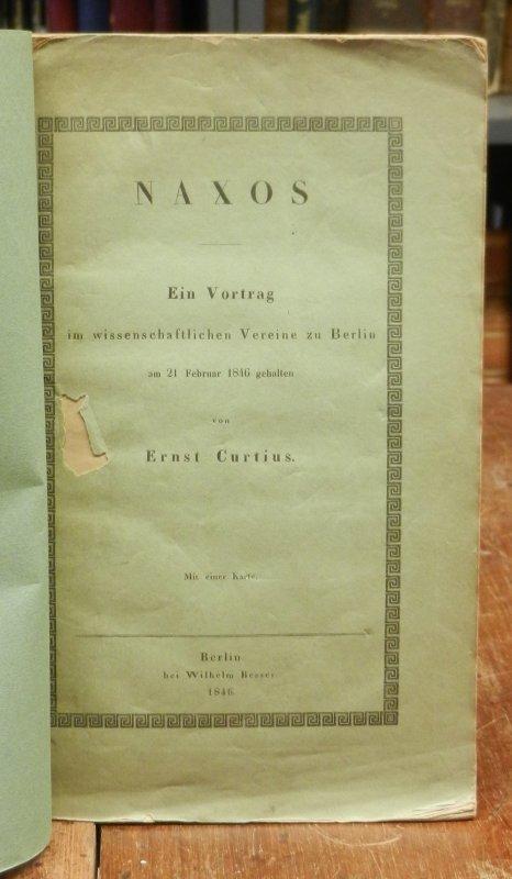 Curtius, Ernst: Naxos. Ein Vortrag im wissenschaftlichen Vereine zu Berlin am 21. Februar 1846 gehalten. Mit einer Karte.