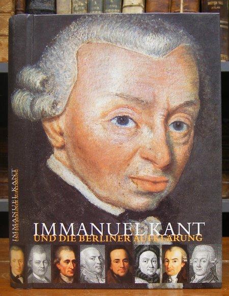 Immanuel Kant und die Berliner Aufklärung. Hg. von Dina Emundts. Mit Abbildungen.