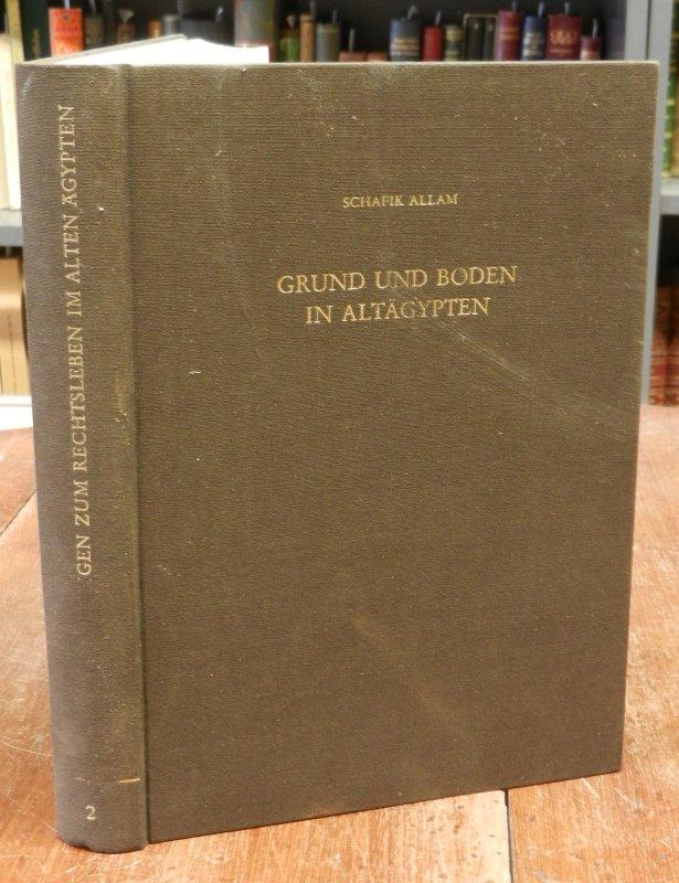 Allam, Schafik (Hg.): Grund und Boden in Altägypten (rechtliche und sozio-ökonomische Verhältnisse). Akten des internationalen Symposions Tübingen 18.-20. Juni 1990.