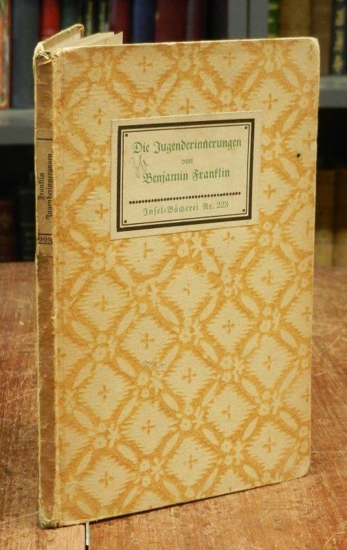 Franklin, Benjamin: Die Jugenderinnerungen. 11.-15. Tsd.