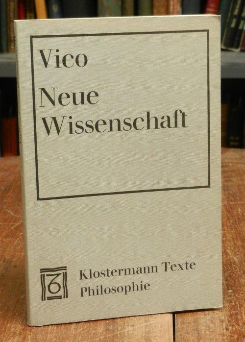 Vico, Giambattista: Die neue Wissenschaft von der gemeinschaftlichen Natur der Nationen. Auswahl, Übersetzung und Einleitung von Ferdinand Fellmann.