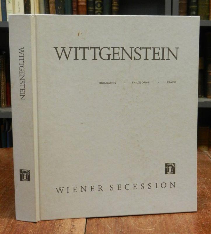 Wittgenstein, Ludwig: Wittgenstein. Biographie - Philosophie - Praxis. Katalogbuch zur Ausstellung der Wiener Secession 13. September - 29. Oktober 1989.