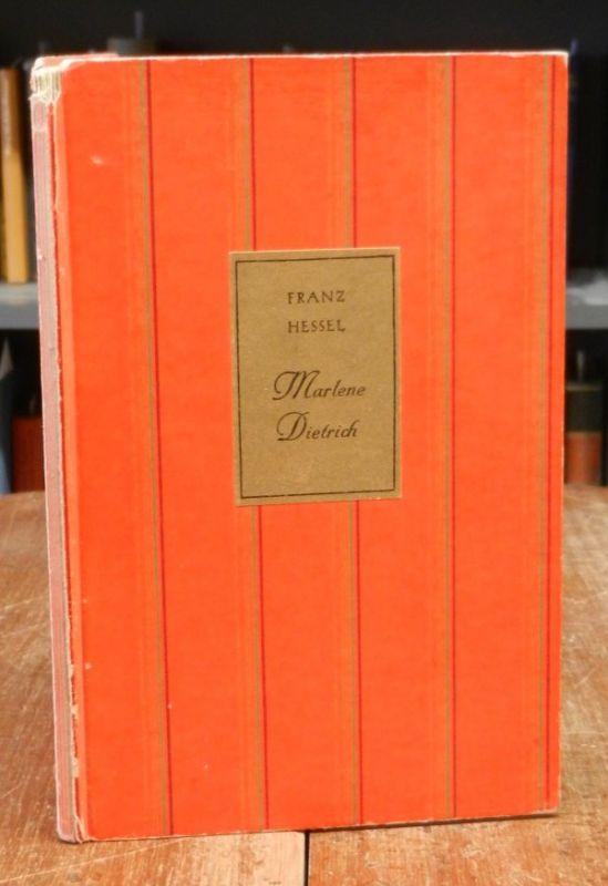 Dietrich, Marlene - Hessel, Franz: Marlene Dietrich. Mit 40 Photographien (und einer faksimilierten Signatur von Marlene Dietrich).