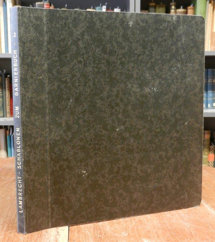 Lambrecht, Bernhard: Schablonen zum Fachbuch Das Garnieren mit der Spritztüte. Band 2 (von 3). 29 Bögen (vollständig).