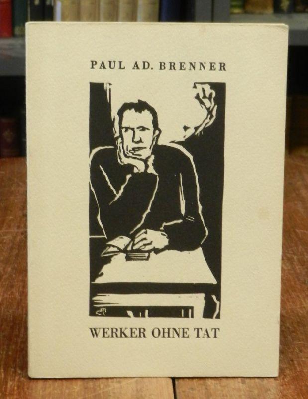 Brenner, Paul Ad. (Adolf) / Clément Moreau (d.i. Carl Meffert): Werker ohne Tat. Ein Zyklus. Mit einem (statt 5) eignehändig voll signierten orig. Holzschnitt von Moreau.