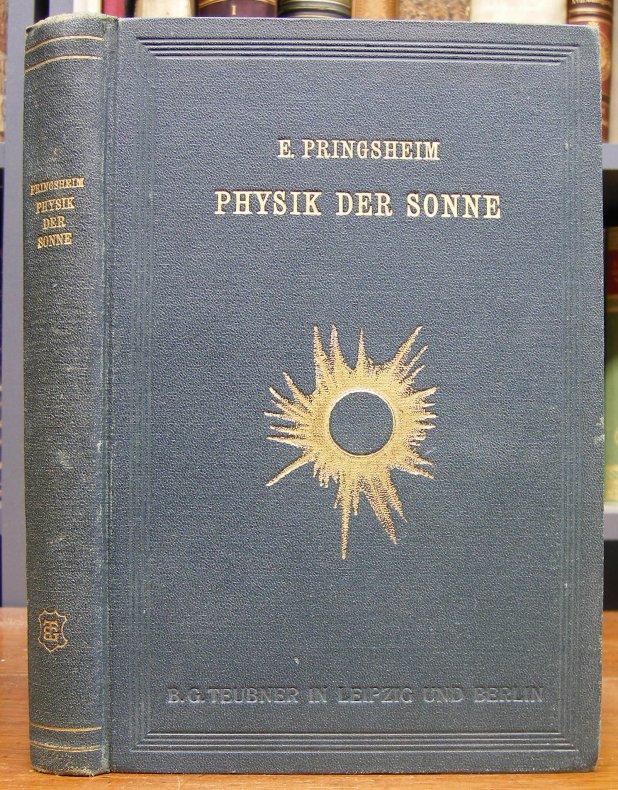 Pringsheim, E. (Ernst): Vorlesungen über die Physik der Sonne. Mit 235 in den Text gedruckten u. 7 Figurentafeln.