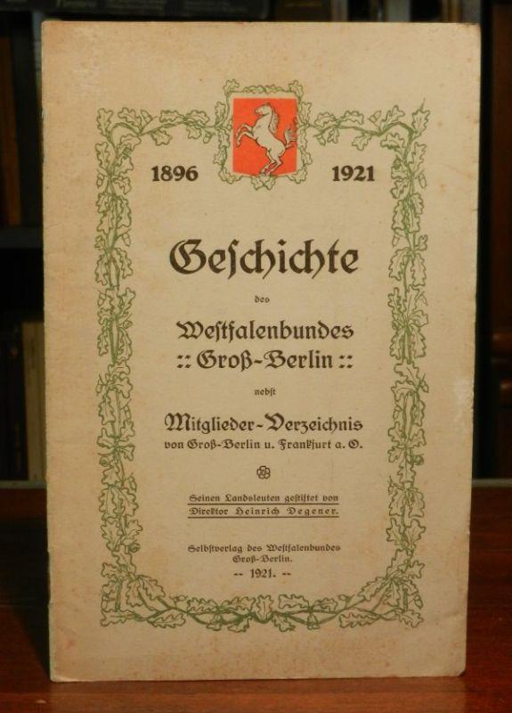 Degener, Heinrich: 1896 - 1921 - Geschichte des Westfalenbundes Groß-Berlin nebst Mitglieder-Verzeichnis von Groß-Berlin und Frankfurt a. O.
