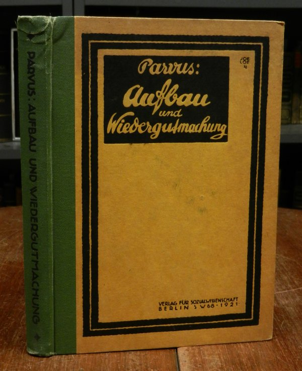 Parvus-Helphand, Alexander (Alexander Helphand, eigentlich Israil Lasarewitsch Helphand): Aufbau und Wiedergutmachung.