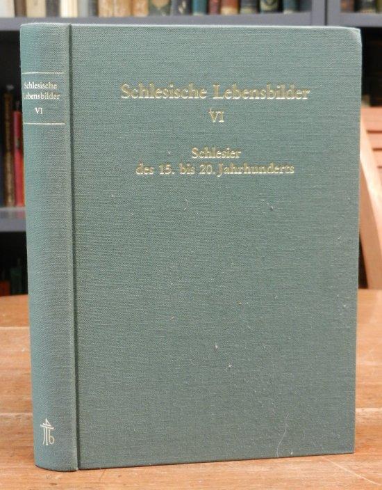 Historische Kommission für Schlesien (Hg.): Schlesische Lebensbilder. Band 6 (einzeln): Schlesier des 15. bis 20. Jahrhunderts. Hg. von Josef Joachim Menzel und Ludwig Petry. Mit Abbildungen auf Tafeln.