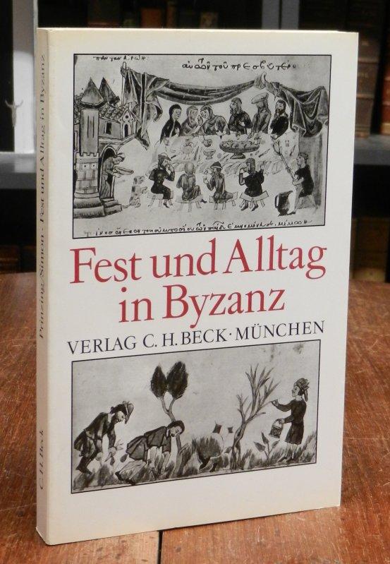 Prinzing, Günter / Dieter Simon (Hg.): Fest und Alltag in Byzanz. Mit 3 Abbildungen im Text.