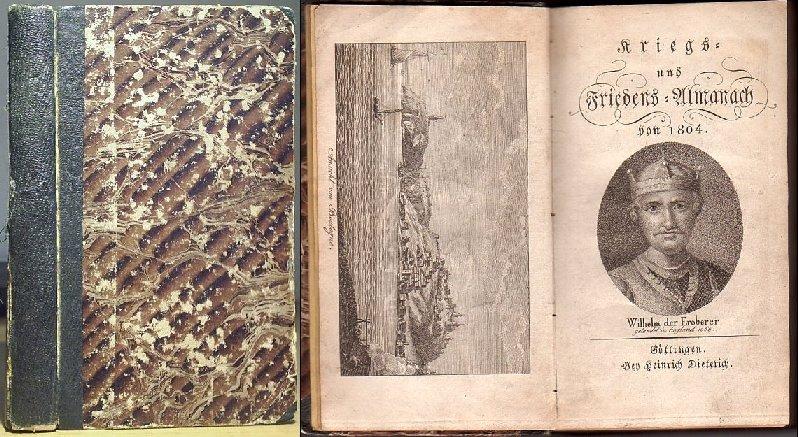 [Reichard, Heinrich August Ottokar]: Kriegs- und Friedens-Almanach von 1804. Mit einer Titelvignette (Wilhelm der Eroberer) und insgesamt 16 Kupfern (davon 8 mit zusammen 24 Portraits).