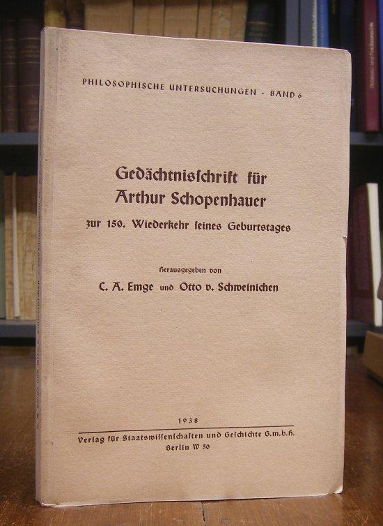 Schopenhauer, Arthur - Emge, C. A. / Otto von Schweinichen: Gedächtnisschrift für Arthur Schopenhauer zur 150. Wiederkehr seines Geburtstages. Hg. v. C. A. Emge , Otto v. Schweinichen.