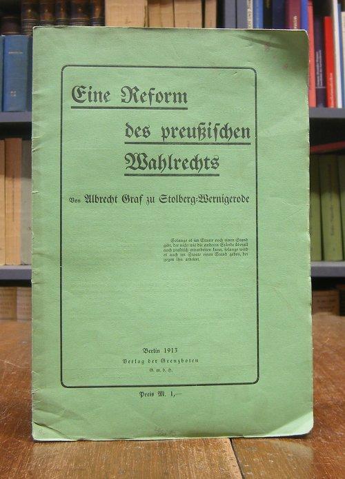 Stolberg-Wernigerode, Albrecht Graf zu: Eine Reform des preußischen Wahlrechts.