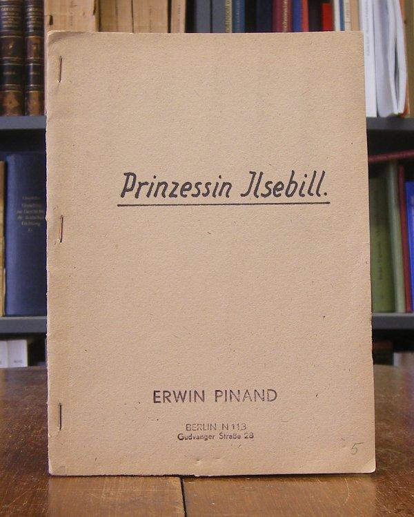 Pinand, Erwin: Prinzessin Ilsebill. Ein weihnachtlicher Märchentraum in 3 Aufzügen.