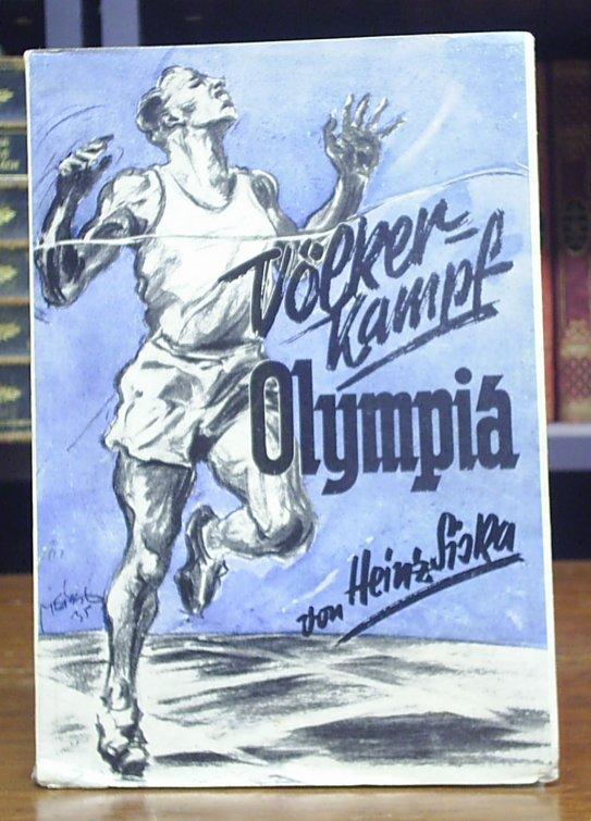 Siska, Heinz: Völkerkampf Olympia. Mit Abb.