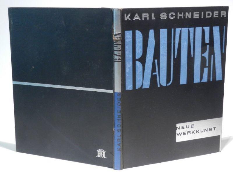 Schneider, Karl: Karl Schneider. Bauten. Mit einer Einleitung von H. de Fries. Mit zahlreichen Abbildungen.